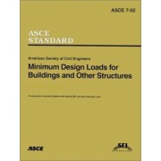 Minimum Design Loads for Buildings and Other Structures, SEI/ASCE 7-02 by American Society of Civil Engineers (Asce)