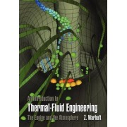 An Introduction to Thermal-Fluid Engineering by Zellman Warhaft