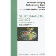 Advanced Imaging Techniques in Brain Tumors, an Issue of Neuroimaging Clinics by Pia C. Sundgren