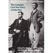 Inside Lincoln's White House by John Hay