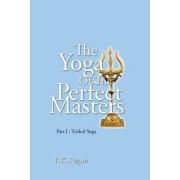 The Yoga of the Perfect Masters: Part I: Trishul Yoga