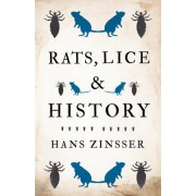 Rats, Lice And History by Hans Zizsser