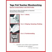 Tage Frid Teaches Woodworking Set: Three Step-By-Step Guidebooks to Essential Woodworking Techniques