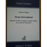 Drept International Statutul Juridic Al Fortelor Armate Straine Pe Teritotiul Romaniei - Marian Dragut