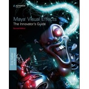 Maya Visual Effects the Innovator's Guide by Eric Keller