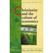 Christianity and the Culture of Economics by Donald A. Hay