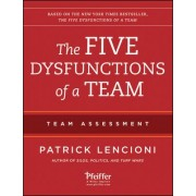 The Five Dysfunctions of a Team: Team Assessment by Patrick M. Lencioni
