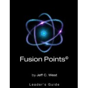 Fusion Points Leaders Guide: Unlock the Secret of Lasting Relationships in Business and Life