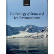 The Ecology of Snow and Ice Environments by Johanna Laybourn-Parry