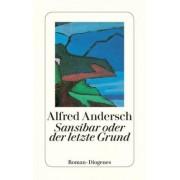 Sansibar Oder Der Letzte Grund by Alfred Andersch