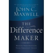 The Difference Maker by John C Maxwell
