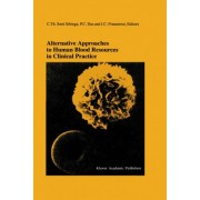 Alternative Approaches to Human Blood Resources in Clinical Practice by C.Th.Smit Sibinga