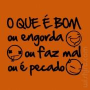 T-shirt O Que é Bom ou Engorda...