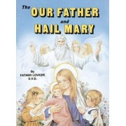 The Our Father and Hail Mary by Reverend Lawrence G Lovasik