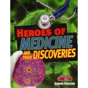 Heroes of Medicine and Their Discoveries by Angela Royston
