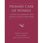 Primary Care of Women by Barbara Hackley