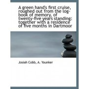A Green Hand's First Cruise, Roughed Out from the Log-Book of Memory, of Twenty-Five Years Standing by Josiah Cobb