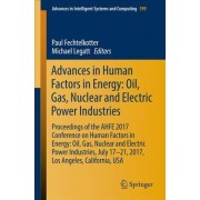 Advances in Human Factors in Energy: Oil, Gas, Nuclear and Electric Power Industries 2018 by Paul Fechtelkotter