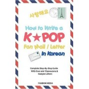 How to Write a Kpop Fan Mail / Letter in Korean by Media Fandom