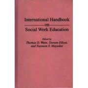 International Handbook on Social Work Education by Thomas D. Watts