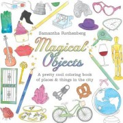 Magical Objects: A Pretty Cool Coloring Book of Places and Things in the City