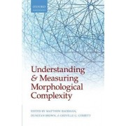 Understanding and Measuring Morphological Complexity by Matthew Baerman