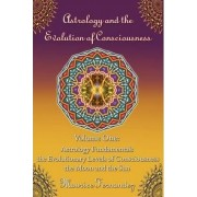 Astrology and the Evolution of Consciousness-Volume 1 by Maurice Fernandez