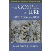 Gospel of Luke by Fr Lawrence R Farley