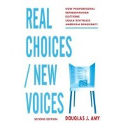 Real Choices / New Voices by Douglas J. Amy