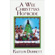 A Wee Christmas Homicide, A by Kaitlyn Dunnett