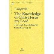 The Knowledge of Christ Jesus My Lord by V. Koperski