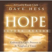 Hope Beyond Reason by Dave Hess