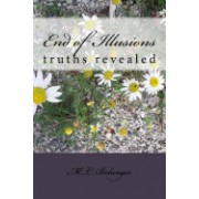 End of Illusions: Truths Revealed