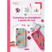 Customiza Tu Smartphone a Punto de Cruz by Various