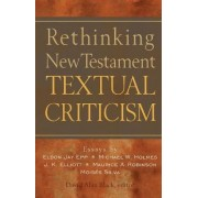 Rethinking New Testament Textual Criticism by David Alan Black