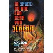 In Space No One Can Hear You Scream by Hank Davis