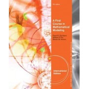 A First Course in Mathematical Modeling, International Edition by Steven Horton