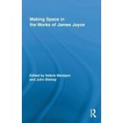 Making Space in the Works of James Joyce by Valerie Benejam