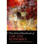 The Oxford Handbook of Law and Economics: Methodology and Concepts Volume 1 by Francesco Parisi