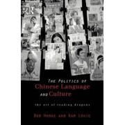 The Politics of Chinese Language and Culture by Bob Hodge