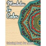 Lilt Kids Coloring Books Mandalas In Color: Coloring Book For Adults: Volume 9 (Sacred Mandala Designs and Patterns Coloring Books for Adults)