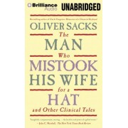 The Man Who Mistook His Wife for a Hat by Oliver Sacks