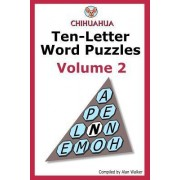 Chihuahua Ten-Letter Word Puzzles Volume 2 by Alan Walker