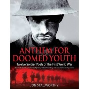 Anthem for Doomed Youth by Jon Stallworthy
