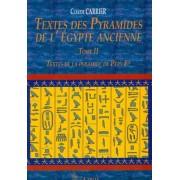 Textes Des Pyramides de L'Egypte Ancienne, Tome II by Claude Carrier