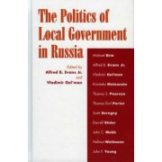 The Politics of Local Government in Russia by Alfred B. Evans