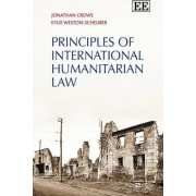 Principles of International Humanitarian Law by Jonathan Crowe