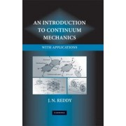 An Introduction to Continuum Mechanics by J. N. Reddy