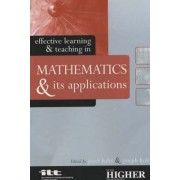 Effective Learning and Teaching in Mathematics and Its Applications by Dr. Peter Kahn