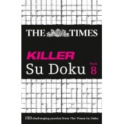 The Times Killer Su Doku Book 8 by The Times Mind Games